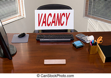 Desk and Vacancy Sign - Desk with a Vacancy sign Your text...