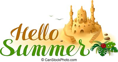 Hello Summer lettering text and sand castle. Vector cartoon...