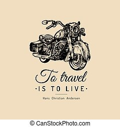 To travel is to live inspirational poster. Vector hand drawn...
