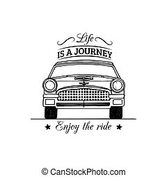 Life is a journey, enjoy the ride motivational quote. Vintage retro automobile logo. Vector inspirational poster.