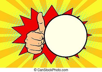 Thumb up gesture and a comic bubble. Pop art retro vector...