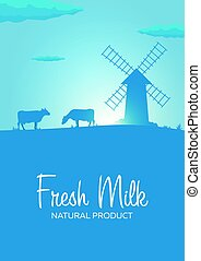 Poster Fresh Milk natural product. Rural landscape with mill...