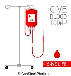 Give blood today. Save life. Medical and healthcare concept