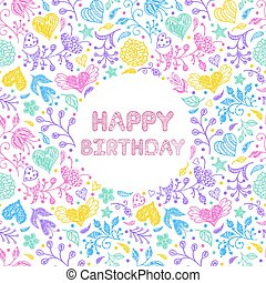 Happy birthday card - Floral Happy birthday card on white...