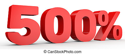 Five hundred percent. 500 %. 3d illustration. - Five hundred...