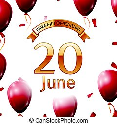 Golden ribbon with inscription grand opening the twentieth of June on white background red air balloons with confetti. Vector Illustration