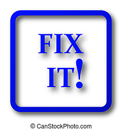 Fix it icon. Fix it website button on white background.