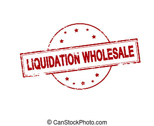 Liquidation wholesale - Rubber stamp with text liquidation...