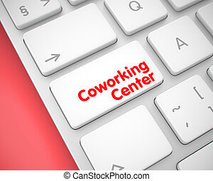 Coworking Center - Inscription on White Keyboard Key. 3D. -...