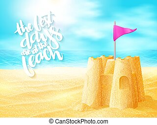 vector hand lettering summer inspirational phrase with sand castle on sea beach background