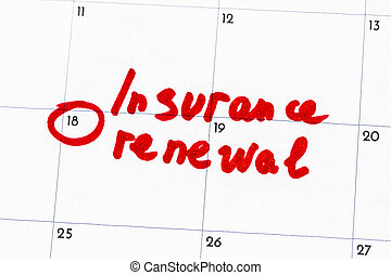 """insurance renewal "" is the text written on the calendar in..."