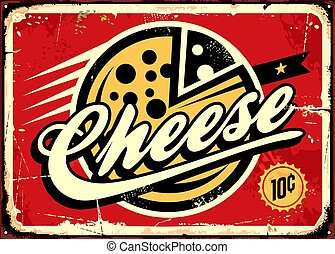 Cheese vintage sign vector illustration on old metal red...