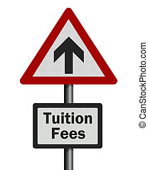 Tuition fees rise, photo-realistic signpost, isolated -...