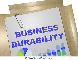Business Durability concept - 3D illustration of 'BUSINESS...