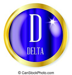 D For Delta - D for Delta button from the NATO phonetic...