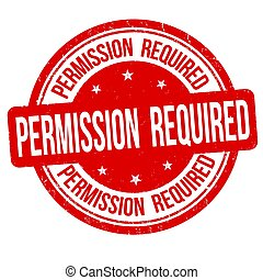 Permission required sign or stamp on white background,...