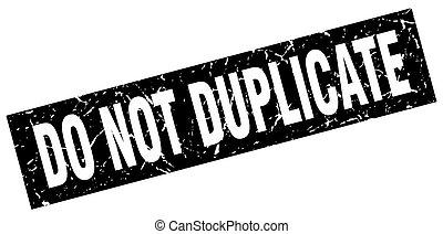 square grunge black do not duplicate stamp