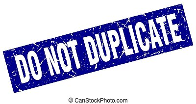 square grunge blue do not duplicate stamp