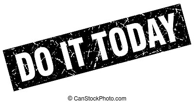 square grunge black do it today stamp