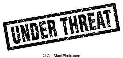 square grunge black under threat stamp
