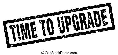 square grunge black time to upgrade stamp