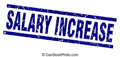 square grunge blue salary increase stamp