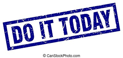 square grunge blue do it today stamp