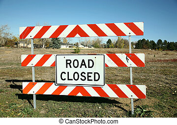 Road Closed Sign - at the entrance to a field