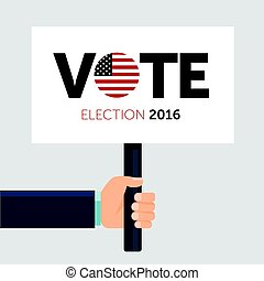 Hand holding poster. Vote. Presidential election 2016 in...