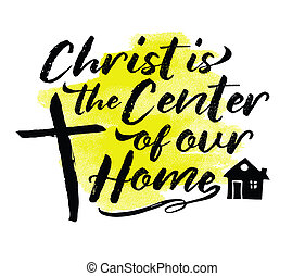 Christ is the Center of our Home typography design poster...