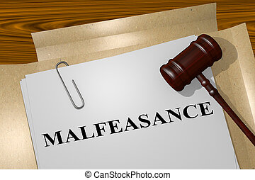 Malfeasance - legal concept - 3D illustration of...
