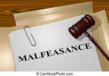Malfeasance - legal concept - 3D illustration of...