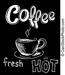 Fresh, hot coffee - Fresh and hot coffee. Hand drawn vector...