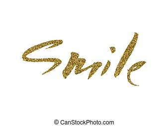 Smile - hand painted ink brush pen calligraphy, gold glitter...