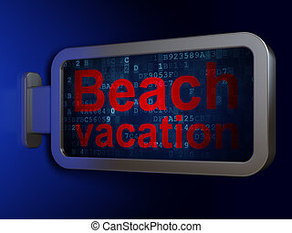 Tourism concept: Beach Vacation on billboard background -...
