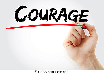 Hand writing Courage with marker