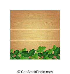 Christmas wallpaper with ivy, holly and fir branches on the background of wooden boards