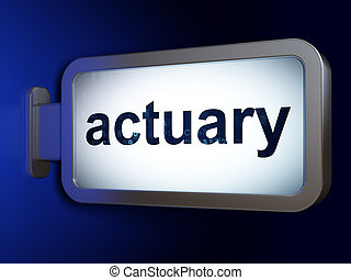Insurance concept: Actuary on billboard background -...