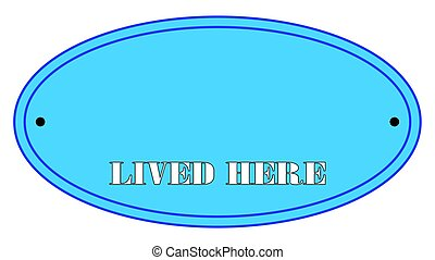 Lived Here Plaque - Blue Oval lived here sign on a white...