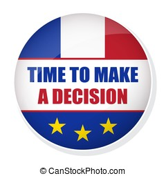 Time to make a decision pin button with flag of France