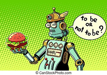 Robot hamburger fast food. to be or not to be a scene from...