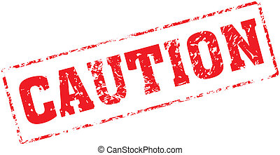 caution - Grungy ink stamp, vector format very easy to edit