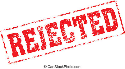 rejected - Grungy ink stamp, vector format very easy to edit
