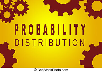 Probability Distribution concept - PROBABILITY DISTRIBUTION...