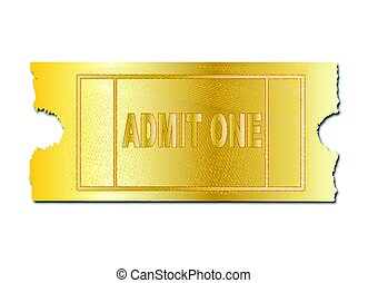 Gold Ticket Admit One - A golden ticket ro admit one on a...