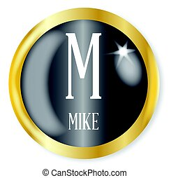 M For Mike - M for Mike button from the NATO phonetic...