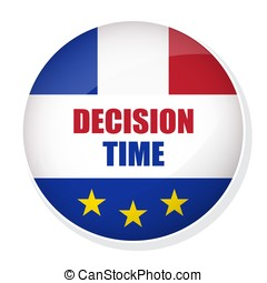 Decision Time pin button with flag of France - Vector FREXIT...