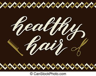 Hand drawn lettering - healthy hair. Elegant modern handwritten calligraphy. Vector Ink illustration. Typography poster on dark background. For cards, invitations, prints etc