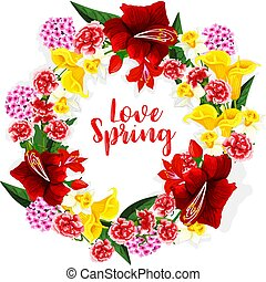 Spring flowers bouquet or vector floral wreath - Love Spring...