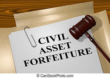 Civil Asset Forfeiture concept - 3D illustration of 'CIVIL...